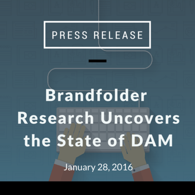 Brandfolder Research Uncovers the State of Digital Asset Management (DAM)