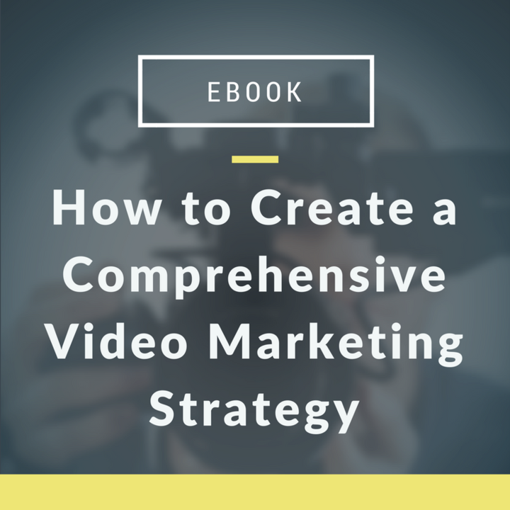How to Create a Comprehensive Video Marketing Strategy