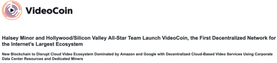 Press Release: Halsey Minor and Hollywood/Silicon Valley All-Star Team Launch VideoCoin, the First Decentralized Network for the Internet's Largest Ecosystem - VideoCoin Brand Assets press