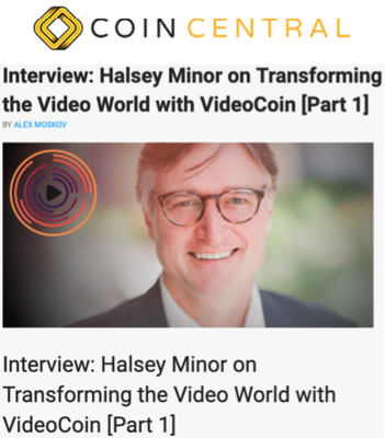CoinCentral: Halsey Minor on Transforming the Video World with VideoCoin [Part 1] - VideoCoin Brand Assets press